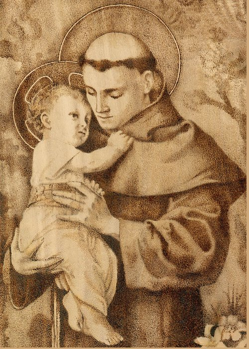 St. Anthony Of Padua Greeting Card featuring the pyrography St. Anthony by Conrad Pinto