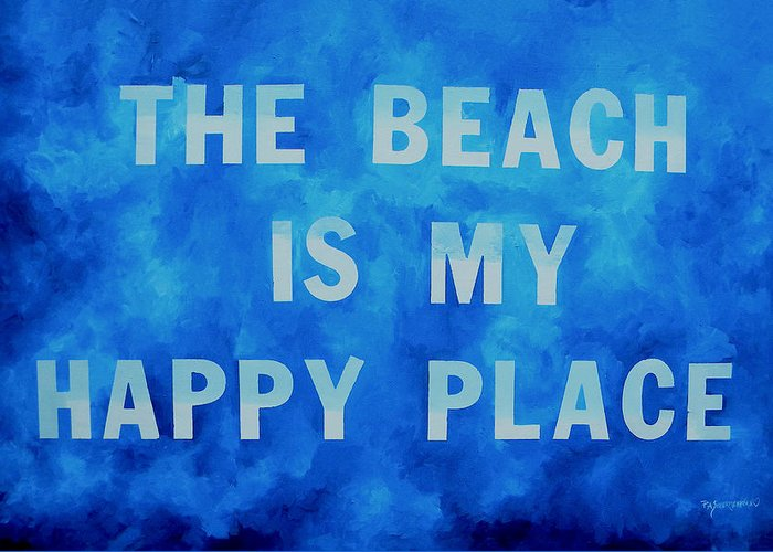 The Beach Is My Happy Place Greeting Card featuring the painting The Beach Is My Happy Place 2 by Patti Schermerhorn