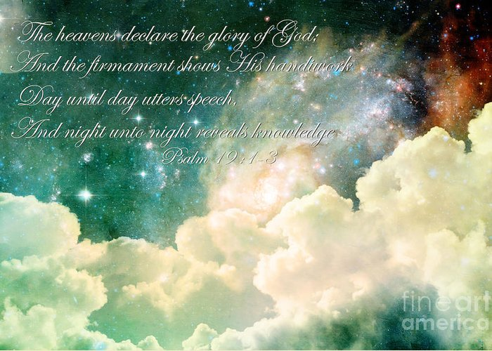 Scripture Greeting Card featuring the photograph The Heavens Declare by Stephanie Frey