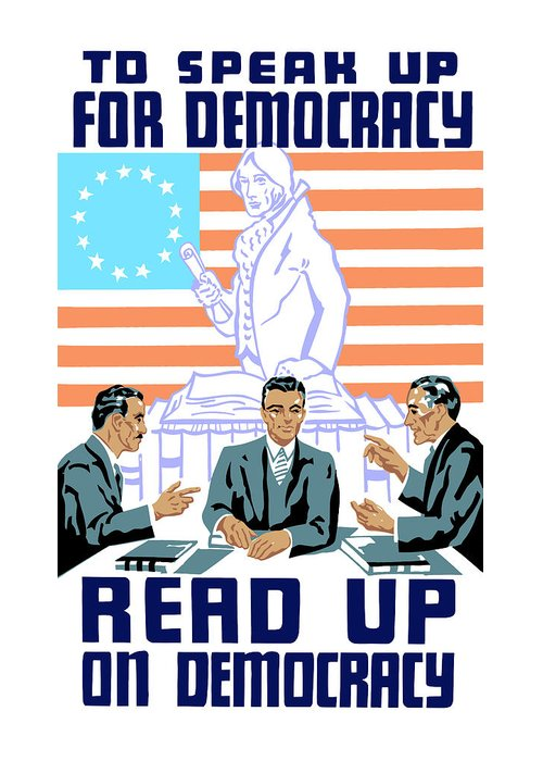 Wpa Greeting Card featuring the digital art To Speak Up For Democracy Read Up On Democracy by War Is Hell Store