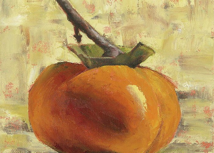 Persimmon Greeting Card featuring the painting Tuscan Persimmon by Pam Talley