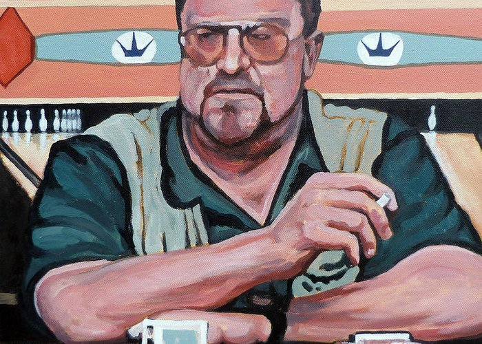 The Dude Greeting Card featuring the painting Walter Sobchak by Tom Roderick