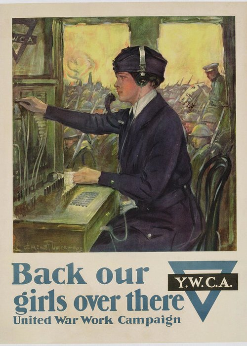 'back Our Girls Over There' Greeting Card featuring the painting World War I Ywca Poster by Clarence F Underwood