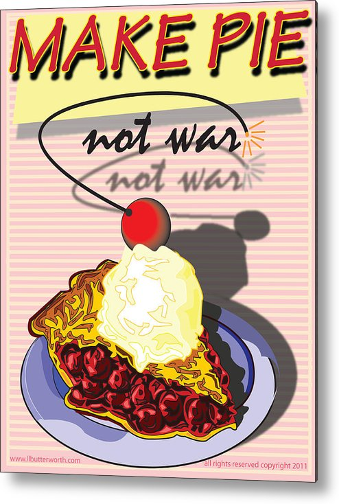 Pop Art Metal Print featuring the digital art Make Pie Not War by Larry Butterworth