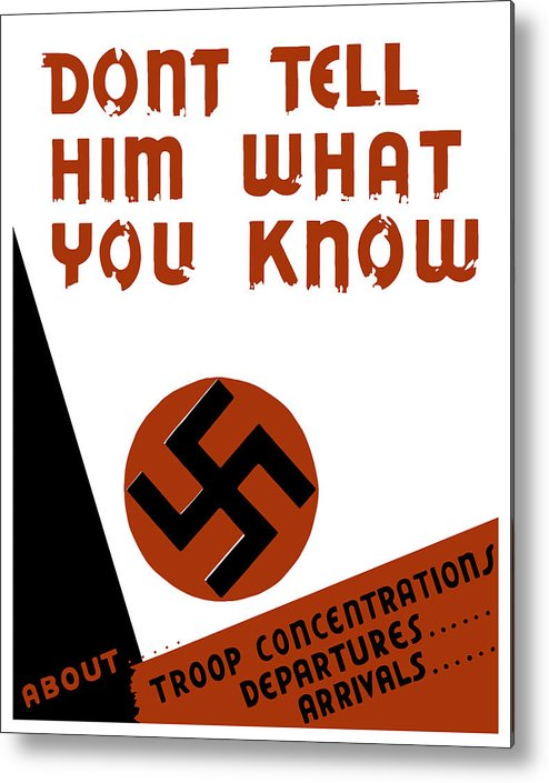 Wpa Metal Print featuring the digital art Don't Tell Him What You Know by War Is Hell Store