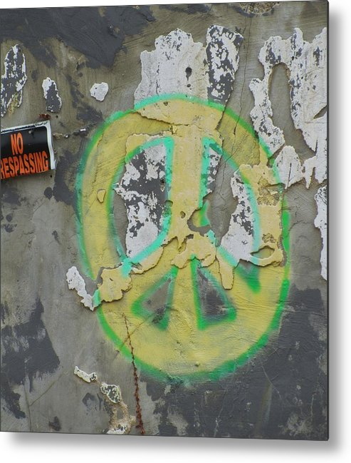 Peace Sign On Wall Metal Print featuring the photograph Peace No Trespassing by Todd Sherlock