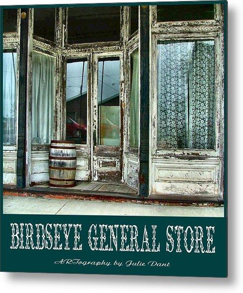 Birdseye Metal Print featuring the photograph Birdseye General Store by Julie Dant