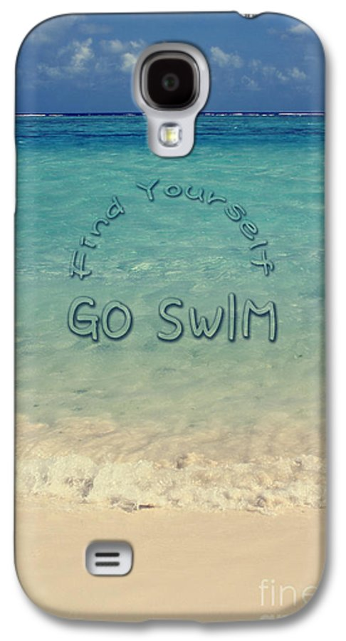 Find Yourself Go Swim Galaxy S4 Case featuring the photograph Find Yourself Go Swim Tropical Beach Motivational Quote by Beverly Claire Kaiya