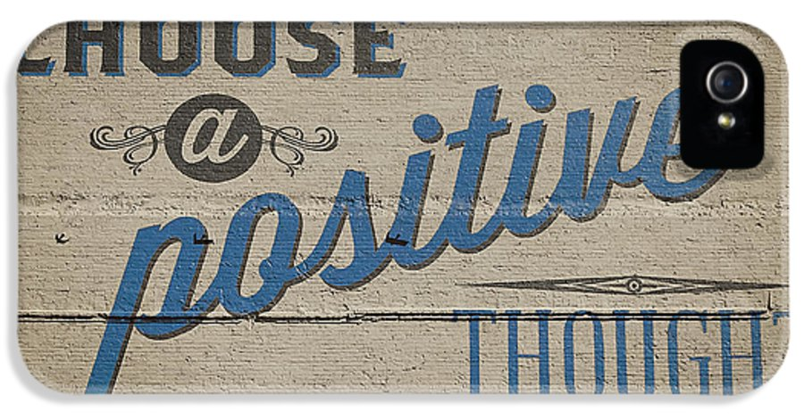 Billboard IPhone 5 / 5s Case featuring the photograph Choose A Positive Thought by Scott Norris