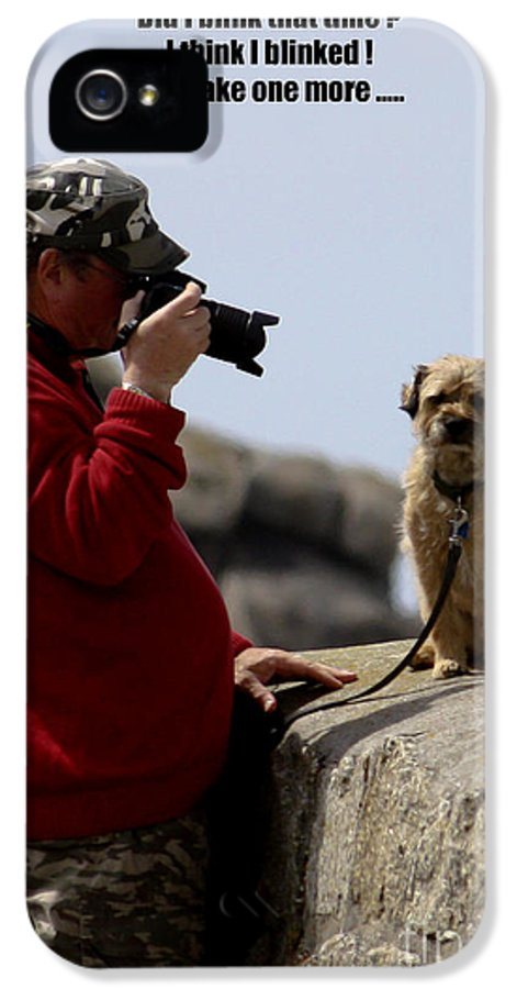 Photographer IPhone 5 / 5s Case featuring the photograph Dog Being Photographed by Terri Waters