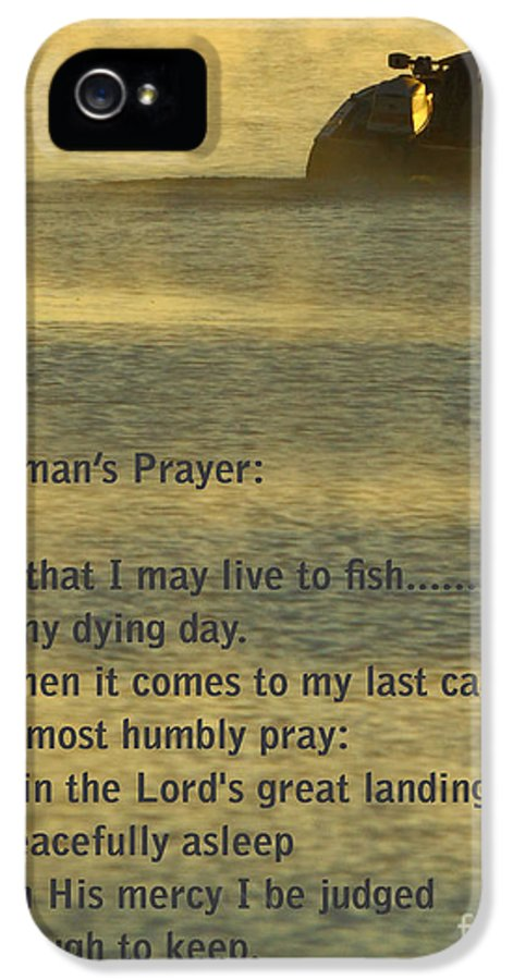 Fishing IPhone 5 / 5s Case featuring the photograph Fisherman's Prayer by Robert Frederick