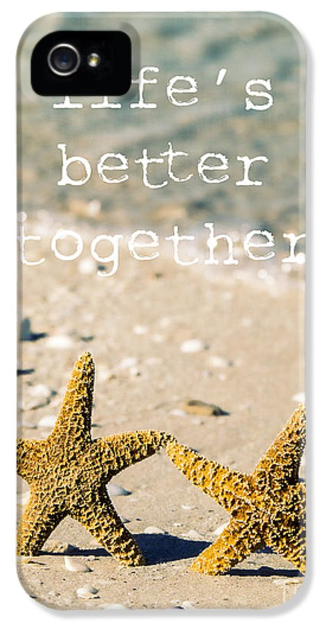 Sand IPhone 5 / 5s Case featuring the photograph Life's Better Together by Edward Fielding