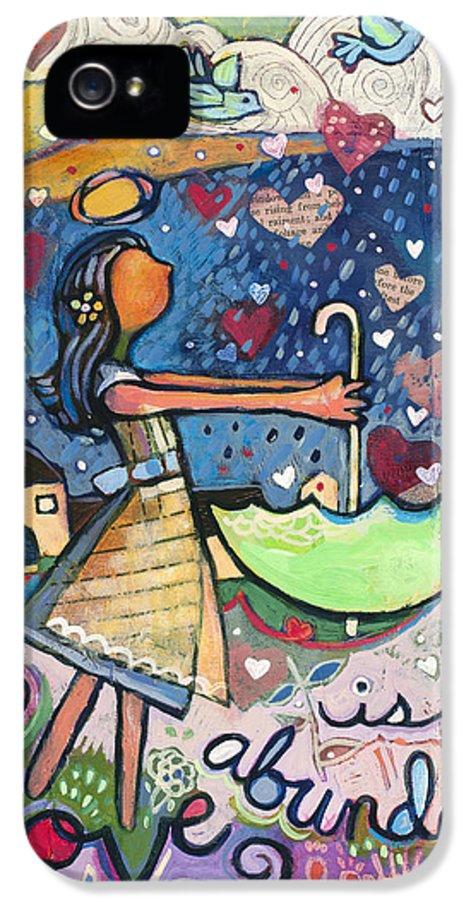 Jen Norton IPhone 5 / 5s Case featuring the painting Love Is Abundant by Jen Norton