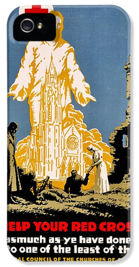 Red Cross IPhone 5 / 5s Case featuring the photograph War Poster - Ww1 - Christians Support Red Cross by Benjamin Yeager