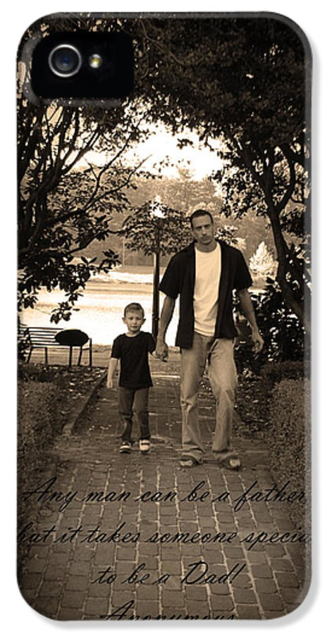 Art IPhone 5 / 5s Case featuring the photograph Be A Dad by Kelly Hazel