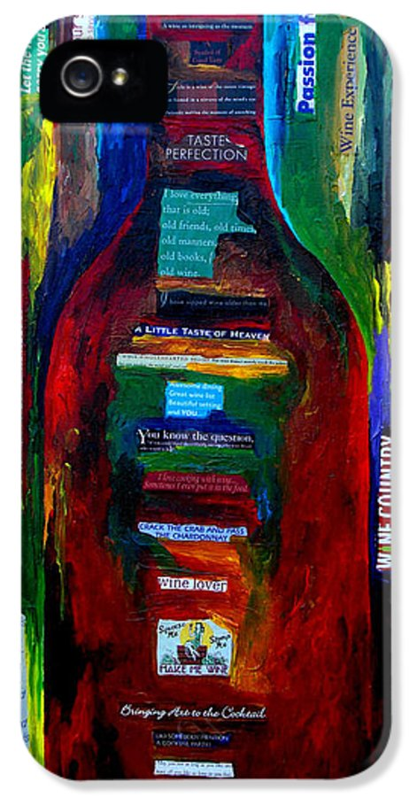 Wine IPhone 5 / 5s Case featuring the painting Passion For Wine by Patti Schermerhorn