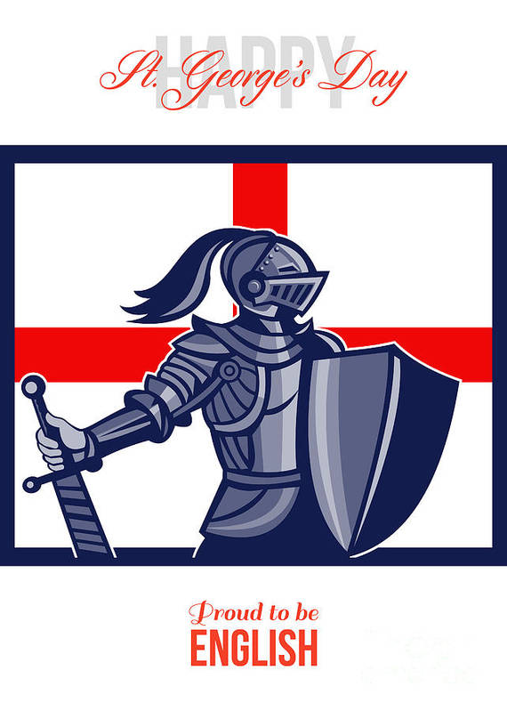 St George Poster featuring the digital art Proud To Be English Happy St George Day Card by Aloysius Patrimonio