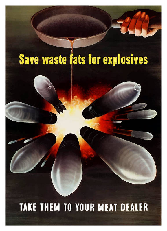 Explosives Poster featuring the painting Save Waste Fats For Explosives by War Is Hell Store