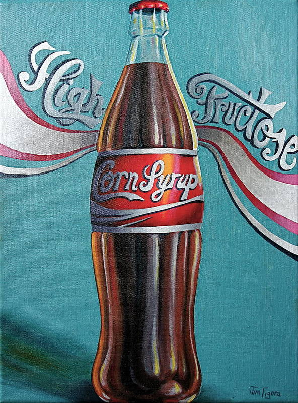 High Fructose Corn Syrup Poster featuring the painting Truth In Labeling by Jim Figora