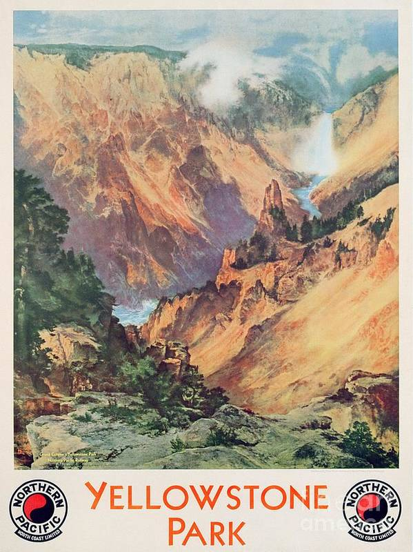Northern Pacific Railway; Picturesque; American Landscape; Waterfall; Panorama; Hot Springs; Geyser; National Park; Wyoming; Montana; Idaho; Gorge; Valley; Nature Reserve; Grand Canyon; Rocks; Dramatic; National Park; Mountains; Mountainous; Travel; Tourism; Advertisement; Advert; Publicising; Publicity; Vintage Poster;thomas Moran Poster featuring the painting Yellowstone Park by Thomas Moran