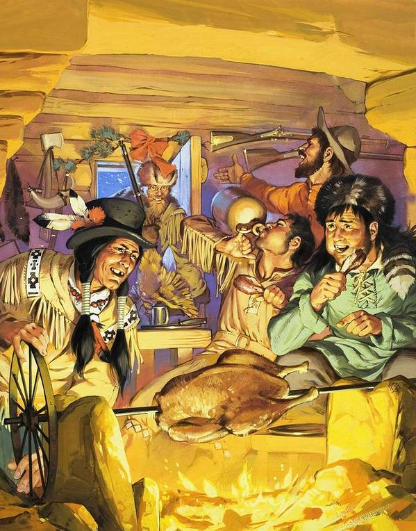 Thanksgiving; Wild West; Usa; America; Cowboys; Indians; Native Americans; Cooking; Christmas; Cabin; Spit; Hunter; Guns; Powder Horn; Drink; Food Poster featuring the painting Thanksgiving by Angus McBride