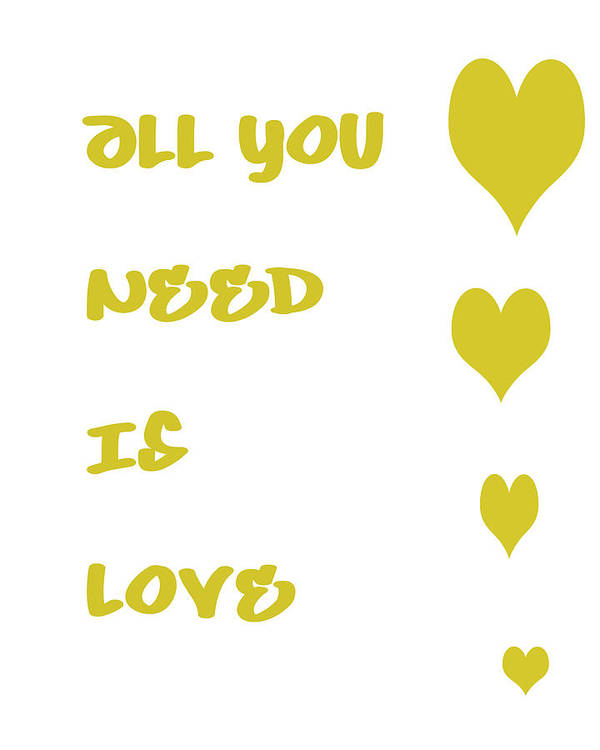 All You Need Is Love Poster featuring the digital art All You Need Is Love - Yellow by Georgia Fowler