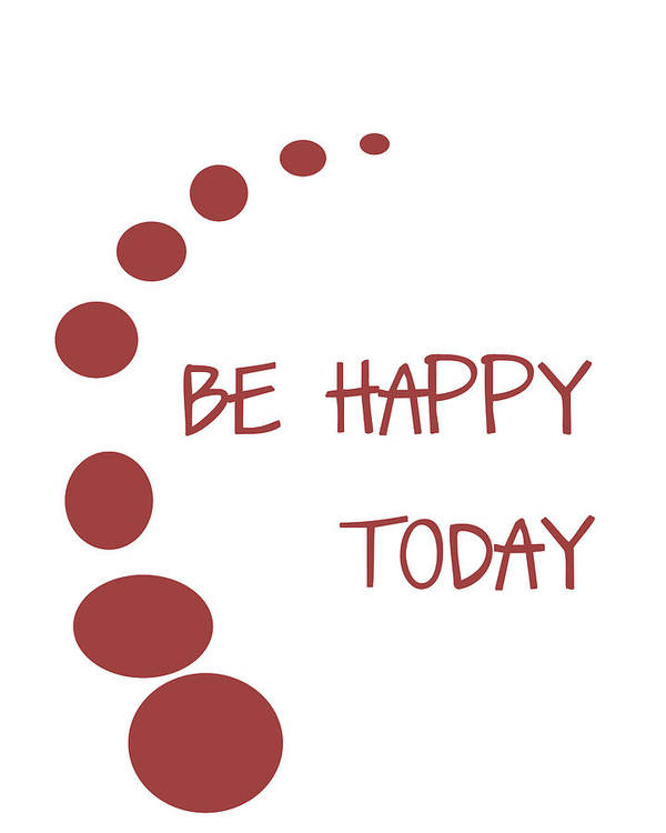 Be Happy Today Poster featuring the digital art Be Happy Today In Red by Georgia Fowler