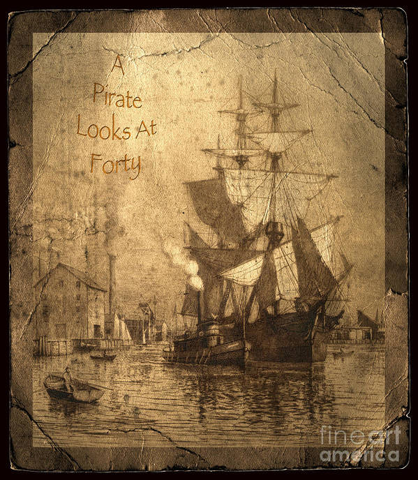 A Pirate Looks At Forty Poster featuring the photograph A Pirate Looks At Forty by John Stephens
