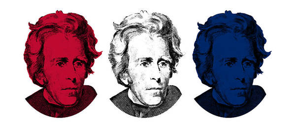President Jackson Poster featuring the digital art Andrew Jackson Red White And Blue by War Is Hell Store