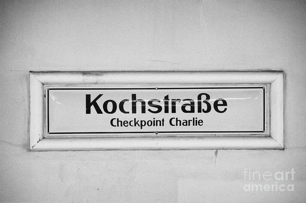 Berlin Poster featuring the photograph Kochstrasse Checkpoint Charlie Berlin U-bahn Underground Railway Station Name Germany by Joe Fox