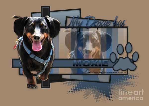 Dachshund Poster featuring the digital art My Doxie Has Moxie - Dachshund by Renae Laughner