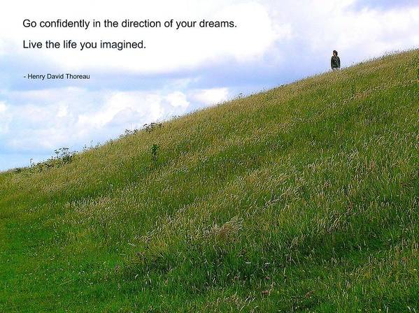 Affirmation Poster featuring the photograph Live The Life You Imagined by Jen White