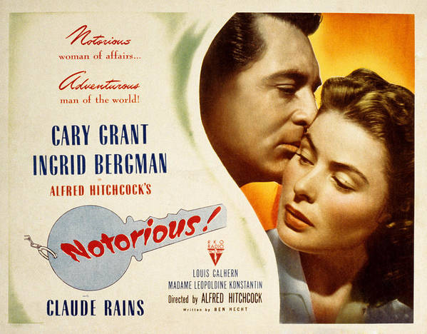 1940s Movies Poster featuring the photograph Notorious, Cary Grant, Ingrid Bergman by Everett