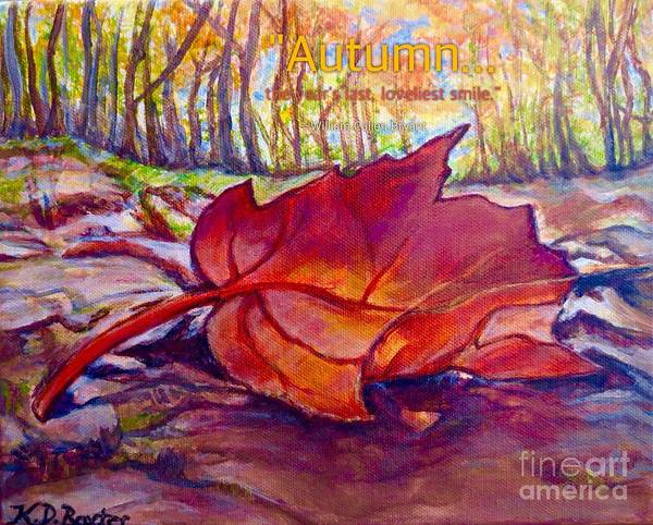 Nature Scene Nature Path Inspirational Message Quote From William Cullen Bryant Falling Fallen Maple Leaf Decaying Leaf Brilliant Crimson Golden Orange Rich Brown And Earth Tones Background Or Woods With Turning Leaves Orange Yellow Gold Leaf Painting Fall Painting Poster featuring the painting Ode To A Fallen Leaf Painting With Quote by Kimberlee Baxter