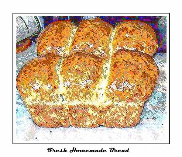 Fresh Home Made Bread Poster featuring the photograph Fresh Homemade Bread 2 by Barbara Griffin