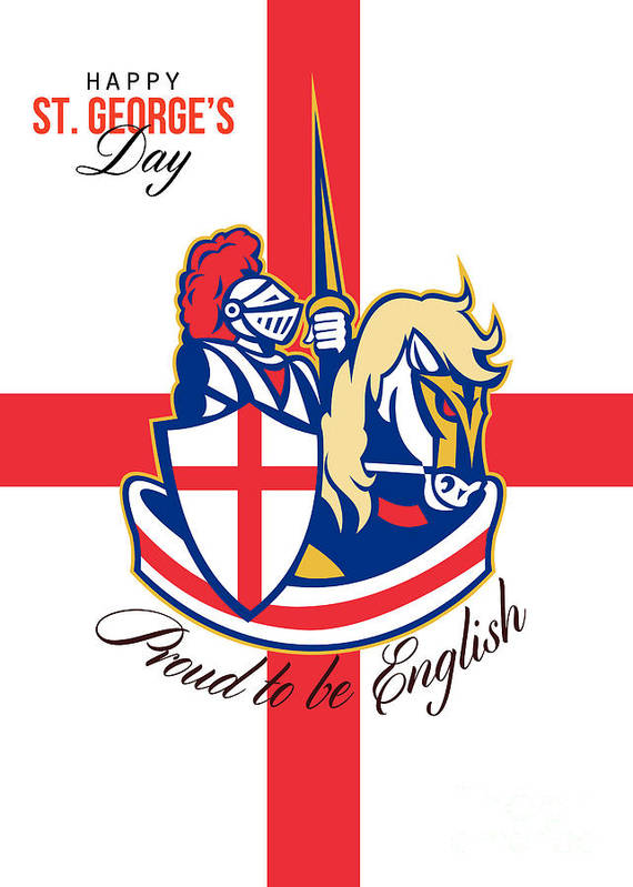 St George Poster featuring the digital art Happy St George Day Proud To Be English Retro Poster by Aloysius Patrimonio