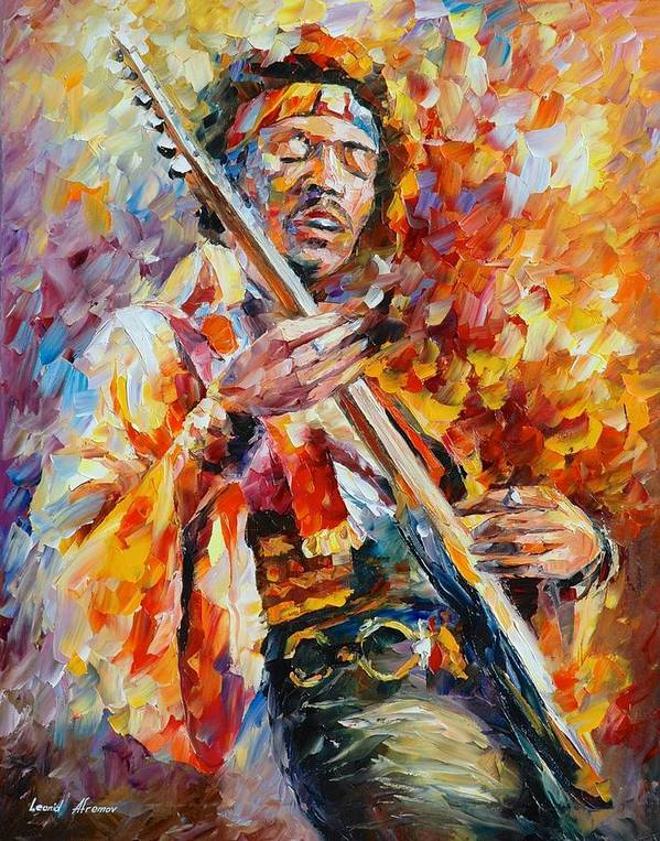 Afremov Painting Palette Knife Art Handmade Surreal Abstract Oil Landscape Original Realism Unique Special Life Color Beauty Admiring Light Reflection Piece Renown Authenticity Smooth Certificate Colorful Beauty Perspective Golden Treasure Sunny Love Jimi Hendrix Poster featuring the painting Jimi Hendrix by Leonid Afremov
