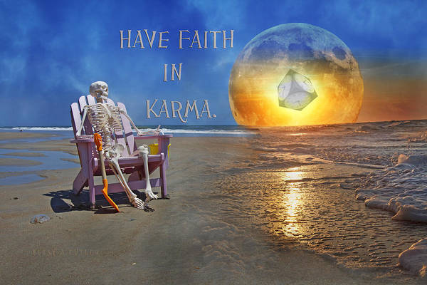 Karma Poster featuring the mixed media Have Faith In Karma by Betsy C Knapp