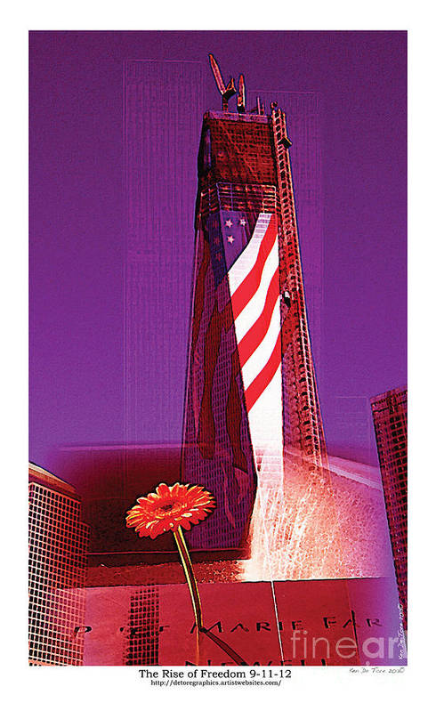 911 Poster featuring the photograph Rise Of Freedom 2012 by Kenneth De Tore