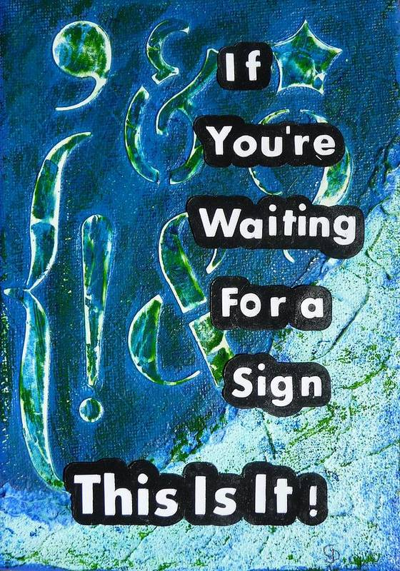 Inspirational Poster featuring the painting Waiting For A Sign by Gillian Pearce