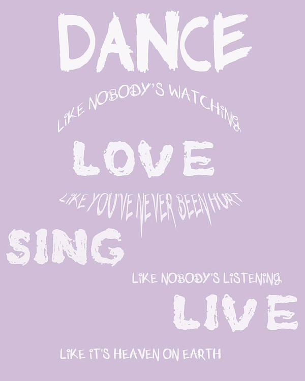 Dance Like Nobodys Watching Poster featuring the digital art Dance Like Nobody's Watching - Lilac by Georgia Fowler