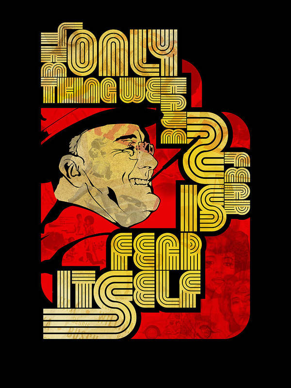 Typography Poster featuring the painting Fdr Only Fear On Black by Jeff Steed