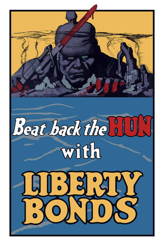 Liberty Bonds Poster featuring the painting Beat Back The Hun With Liberty Bonds by War Is Hell Store