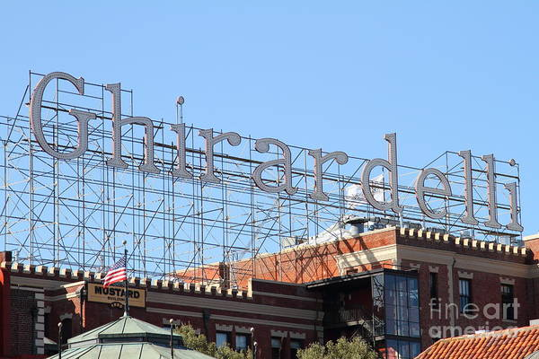 San Francisco Poster featuring the photograph Ghirardelli Chocolate Factory San Francisco California . 7d13979 by Wingsdomain Art and Photography