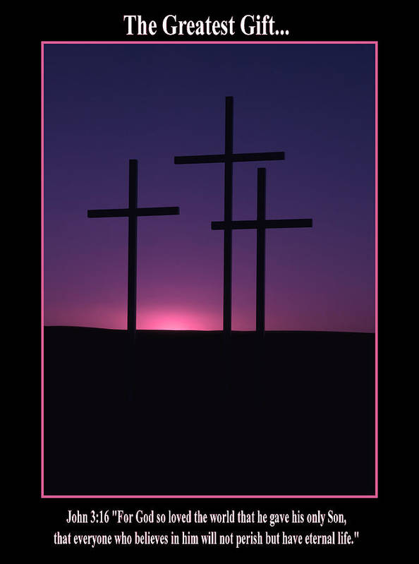 Cross Poster featuring the photograph The Greatest Gift by Mike Dawson