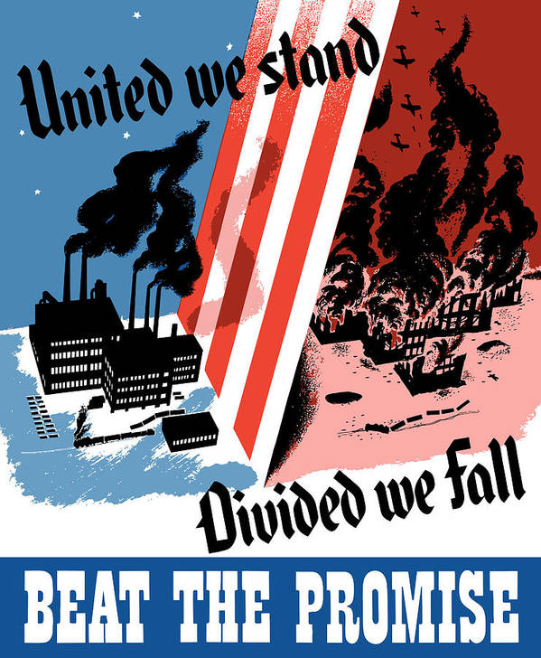 War Effort Poster featuring the painting United We Stand Divided We Fall by War Is Hell Store
