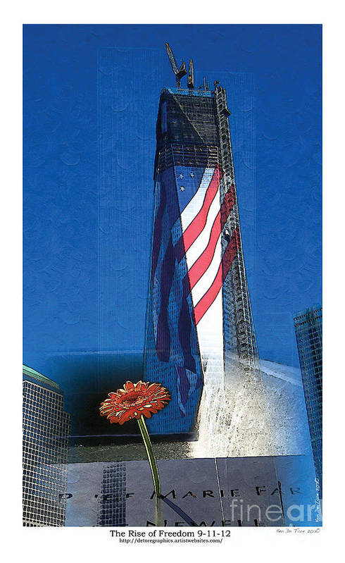911 Print featuring the photograph Rise Of Freedom 2012 by Kenneth De Tore