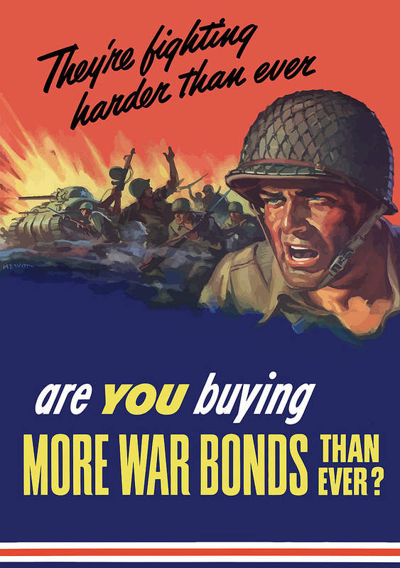 War Bonds Print featuring the painting They're Fighting Harder Than Ever by War Is Hell Store