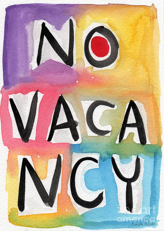 No Vacancy Print featuring the painting No Vacancy by Linda Woods