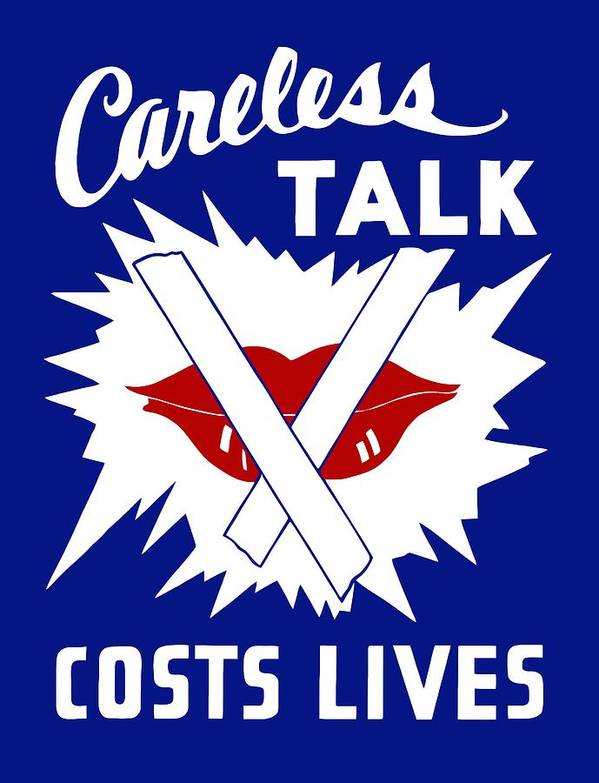 Wwii Print featuring the painting Careless Talk Costs Lives by War Is Hell Store